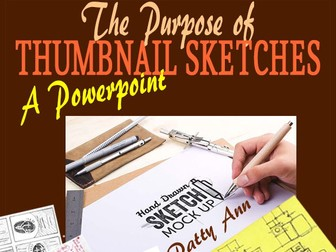 Graphic Arts THUMBNAIL SKETCHES: Purpose & Use + Activities in Creating!  A PowerPoint