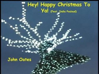Hey! Happy Christmas To Ya!_Song (MP3s & Score) John Oates 2012
