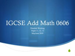 Detailed Working Add Math 0606 MayJune 2019 Paper 11,12,13