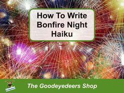 Bonfire Night - Writing Explosive Haiku Poems - PowerPoint Lesson