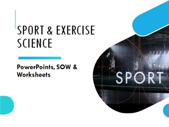 BTEC Level 1 Sport: (SP5) How Exercise Affects the Body (Full Unit PowerPoint & Worksheets)