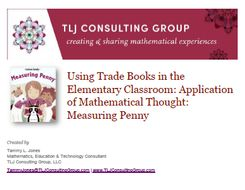 Using Trade Books in the Elem CR: App of Mathematical Thought: Measuring Penny