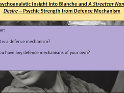 A Streetcar Named Desire: Psychoanalytic Insight into Blanche