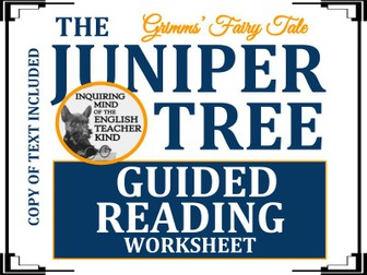 """""""The Juniper Tree,"""" A Grimms' Fairy Tale - Guided Reading & Annotating Worksheet"""