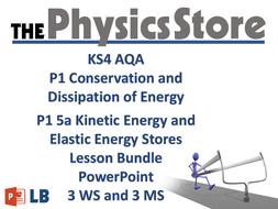 KS4 GCSE Physics AQA P1 5a Kinetic Energy and Elastic Energy Stores Lesson Bundle