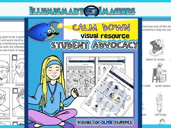 Calm Down Student Self Advocacy-Visuals for OLDER Students!