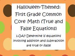 First Grade Math: True & False Equations (Halloween-themed)