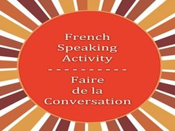 GCSE FRENCH: French Speaking Activity: Faire de la Conversation