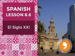 Spanish Lesson 8.6: El Siglo XXI – The 21st Century