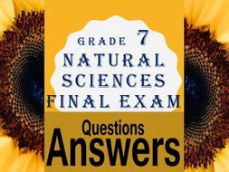Grade 7 NATURAL SCIENCES Final Exam (22 pages) 18 QUESTIONS & ANSWERS