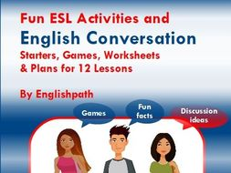 EAL English Conversation 12 Lesson Units - Activities, Games, Texts, Dialogues, Ideas