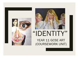 "GCSE Art Year 11 ""Identity"" Unit Resources"