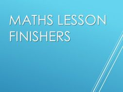 Maths Lesson Finishers