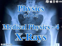 P3.2 Medical Physics 4  (X-Rays)