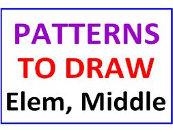 Patterns to Draw (Elem & Middle)