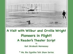 Wright Brothers: Wilbur and Orville, A Reader's Theater Script
