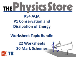 KS4 GCSE Physics AQA  P1 Conservation and Dissipation of Energy - 22 WS and 20 MS Only Bundle