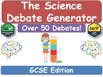 The Science Debate Generator (GCSE KS4, Science, Chemistry, Physics, Biology)