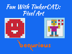Fun with TinkerCAD - Session 2 - Pixel Art