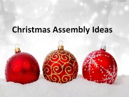 Assembly Ideas for Christmas