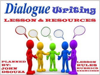 DIALOGUE WRITING : LESSON AND RESOURCES