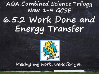 AQA Combined Science Trilogy: 6.5.2 Work Done and Energy Transfer