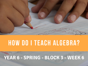Algebra Year 6 Spring Block 3 Week 6