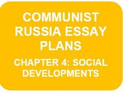 RUSSIA 1917-91 ESSAY PLANS: CH4