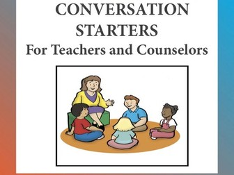 Conversation Starters For Teachers and Counsellors