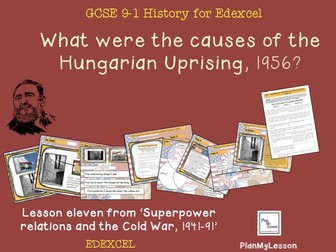 Edexcel GCSE  Superpower Relations & Cold War L11 'What were the causes of the Hungarian Uprising?'