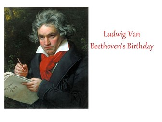 Ludwig Van Beethoven's Birthday - His Life Story - Creative Questions- 31 Different Classroom Tasks