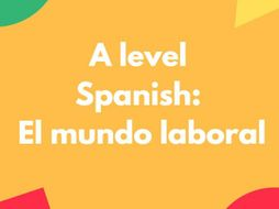 A Level Spanish: El mundo laboral (the world of work)