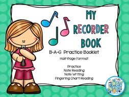 B-A-G Recorder Note Reading & Writing & Fingering Chart Practice Booklet