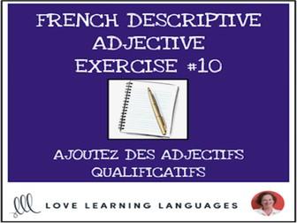 French Descriptive Adjectives Exercise #10 - Ajoutez un adjectif qualificatif
