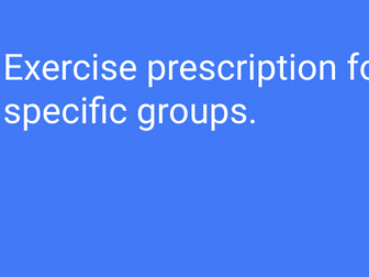 BTEC Sport L3 (Unit 16): Prescribing exercise for specific groups (Powerpoint).