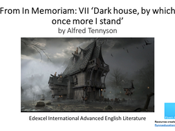 A Level Literature: Tennyson's, 'From In Memoriam: VII Dark house, by which once more I stand
