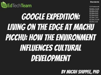 Living on the Edge at Machu Picchu: Environmental Influences Cultural Development #GoogleExpedition