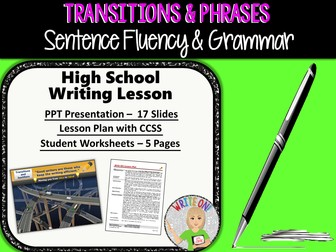 TRANSITIONS / TRANSITIONAL WORDS & PHRASES Sentence Fluency in Grammar & Writing - High School