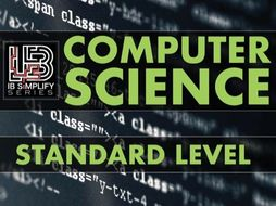IB Computer Science Study and Revision Guide | Standard Level