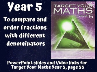 To compare and order fractions with different denominators (Year 5)