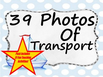 39 High Quality Photos Of Different Forms Of Transport + 31 Fun Teaching Activities For These Cards