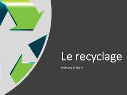 Le recyclage (Recycling in French)