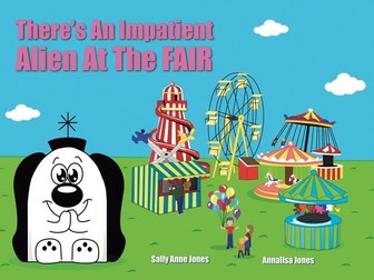 There's An Impatient Alien At The Fair (3-7 years)