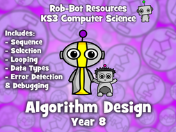 KS3 Computer Science:  Algorithm Design - Year 8