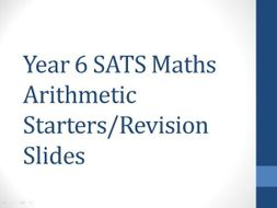 Year 6 Maths Arithmetic SATS Slides for Starters or Revision