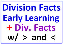 Division Facts Early Learning PLUS Greater Than Less Than Division Facts (8 Worksheets)