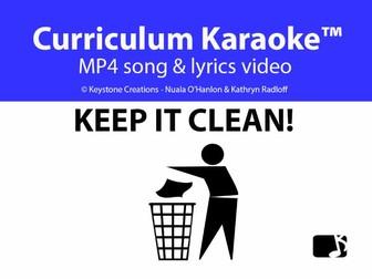 'KEEP IT CLEAN!' ~ Curriculum Karaoke™