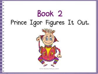 Assemblies / PSHE/ Moral Values/ Literacy- Book 2 Prince Igor Figures It Out by The World Of Whyse.