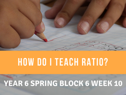 Ratio Year 6 Spring Block 6 Week 10
