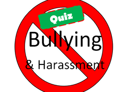 18 Bullying and Harassment Questions/Quiz/Assessment